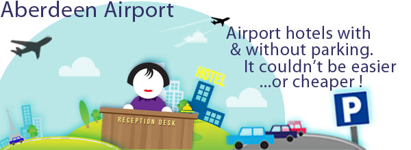 Aberdeen Airport Hotels with & without parking