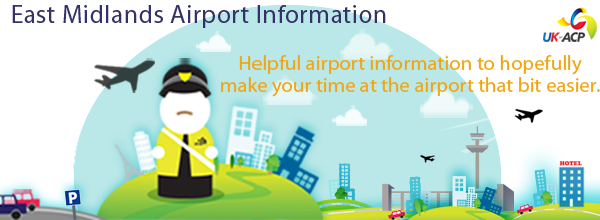 East Midlands Airport Information