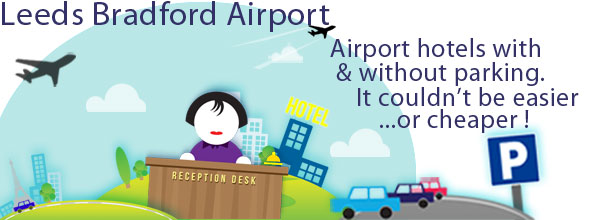Leeds Bradford Airport Hotels with & without parking