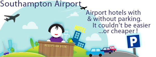 Southampton Airport Hotels with & without parking