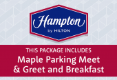 Hampton by Hilton with Maple Parking Meet & Greet