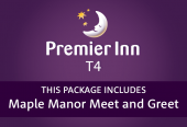Premier Inn with Maple Manor Meet and Greet T4