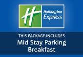 Holiday Inn Express  with Mid Stay parking